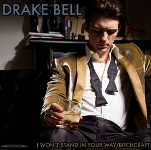 Bell, Drake -  I Won't Stand In Your Way/Bitchcraft