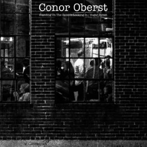 Oberst, Conor - Standing on the Outside Looking In/Sugar Street