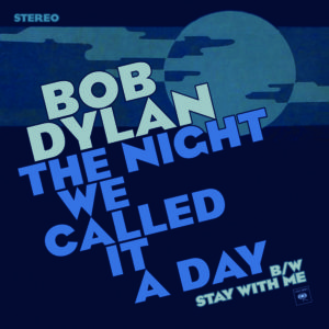 Dylan, Bob - The Night We Called It A Day