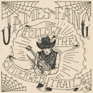 James The Fang - Follow the Spiderweb