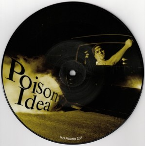 Poison Idea – Just To Get Away / Kick Out The Jams