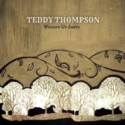 Thompson, Teddy - Window Up Above