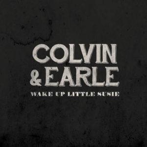COLVIN, SHAWN & EARLE, STEVE - Wake Up Little Susie/Baby's In Black