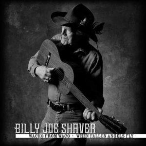 SHAVER, BILLY JOE - Wacko From Waco/When Fallen Angels Fly