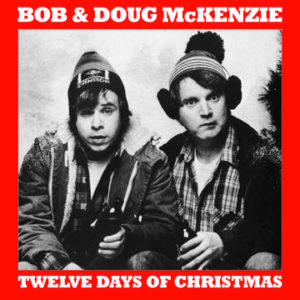 MCKENZIE, BOB & DOUG - Twelve Days Of Christmas / Take Off