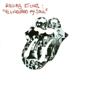 ROLLING STONES - Plundered My Soul / All Down The Line