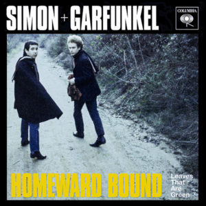 SIMON & GARFUNKEL - Homeward Bound / Leaves That Are Green