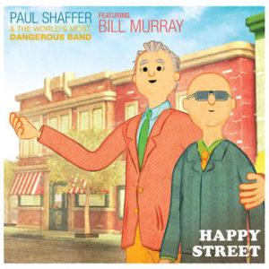 SCHAFFER, PAUL - Happy Street (featuring Bill Murray)