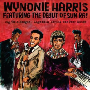 HARRIS, WYNONIE (FEATURING SUN RA) Dig This Boogie / Lightnin' Struck The Poor House