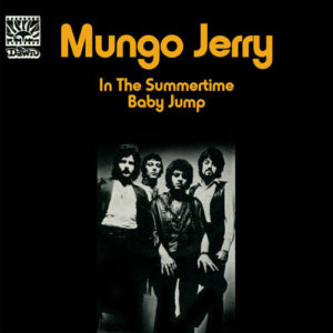 Mungo Jerry – In The Summertime Baby Jump